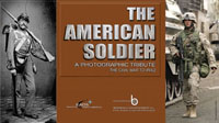 THE AMERICAN SOLDIER, A Photographic Tribute: The Civil War to Iraq