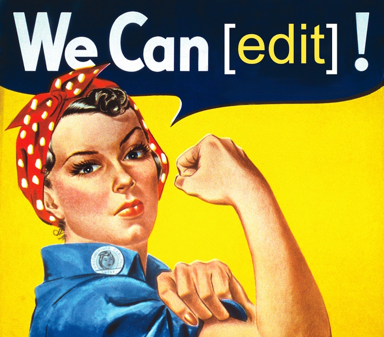 Rosie the Riveter flexing her industrial strength muscles in the name of knowledge with we can edit in the title
