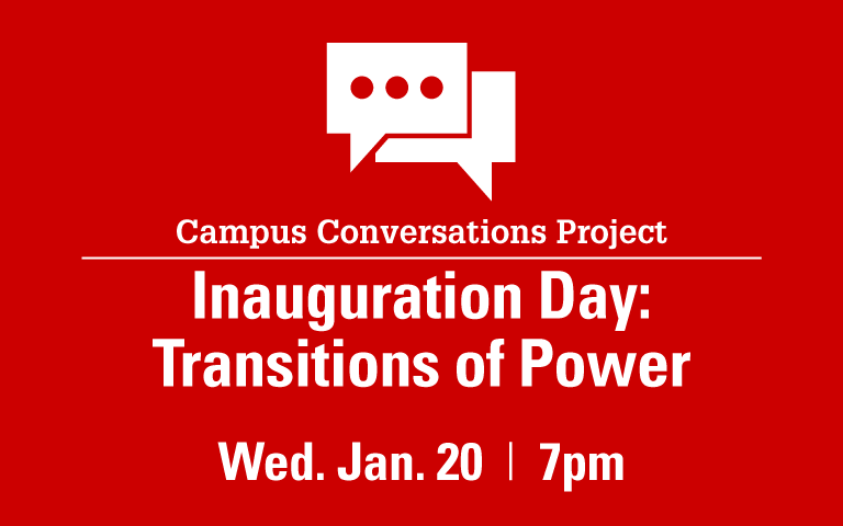 Campus Conversations Project: Inauguration Day: Transitions of Power