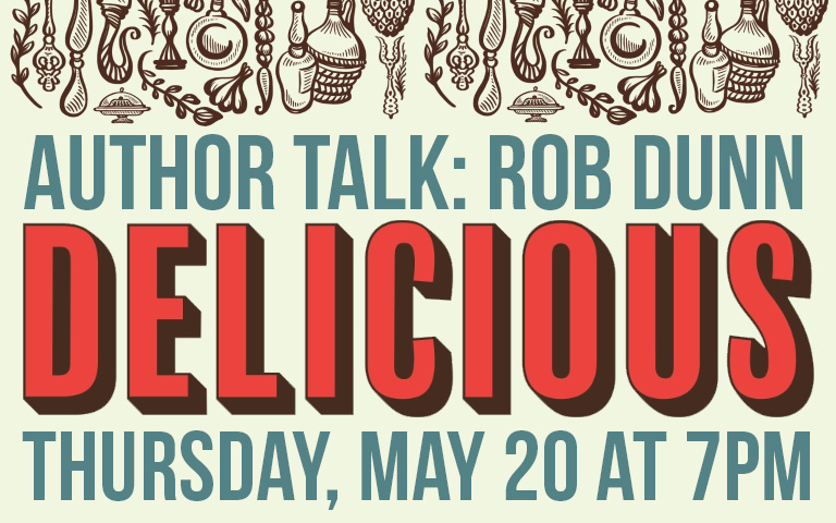Author Talk: Rob Dunn | Delicious