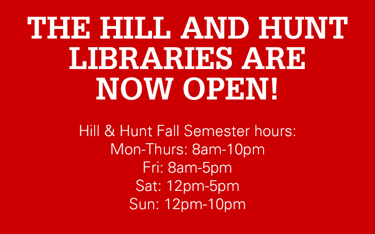 The Hunt and Hill Libraries are now open!