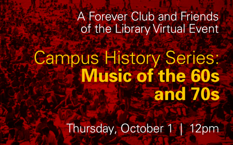 Campus History Series: Music of the 1960s and 1970s