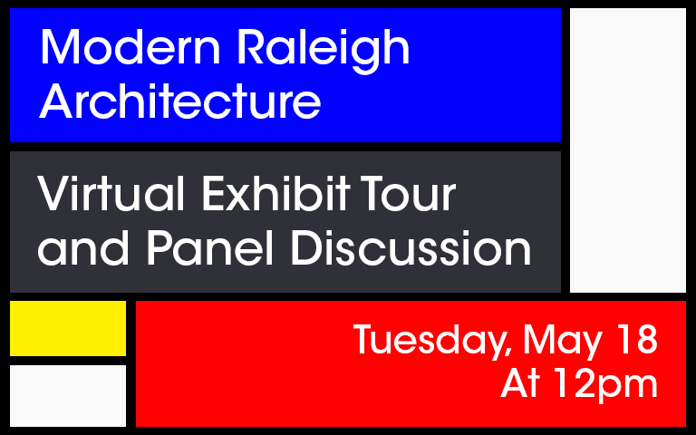 Modern Raleigh Architecture Virtual Exhibit Tour and Panel Discussion
