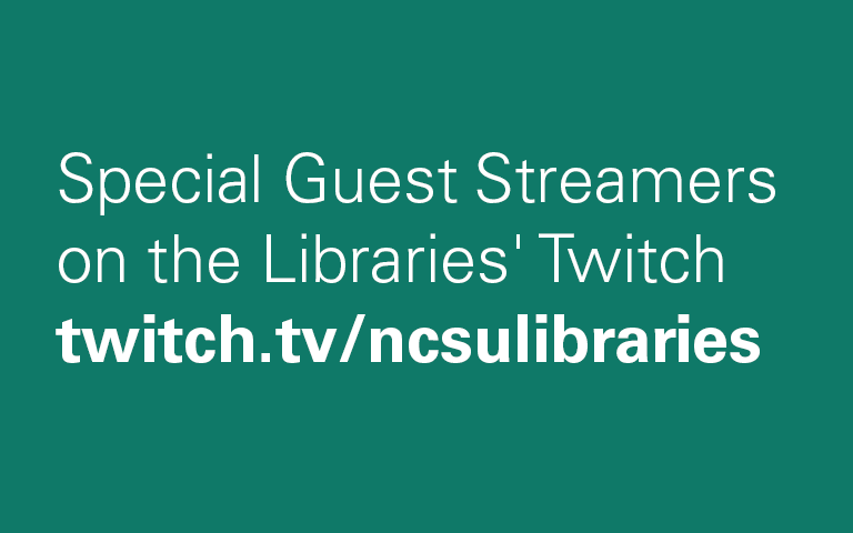 Special Guest Streamers on the Libraries' Twitch