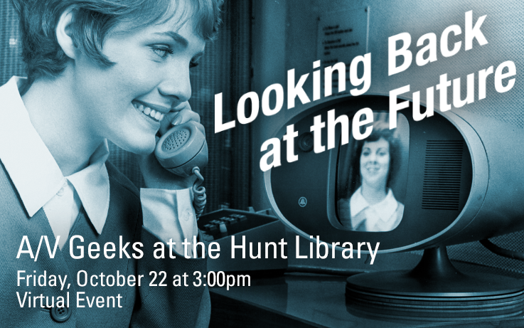 A/V Geeks at the Hunt Library—Looking Back at the Future