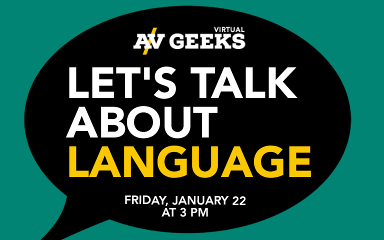 A/V Geeks at the Hunt Library - Let's Talk About Language