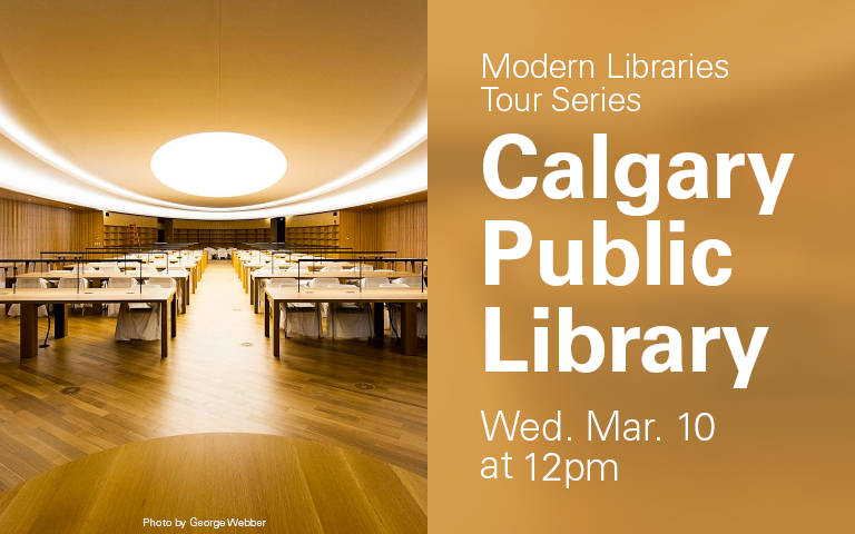 Modern Libraries Tour Series: Calgary Public Library