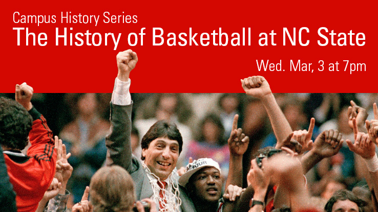 Campus History Series: The History of Basketball at NC State