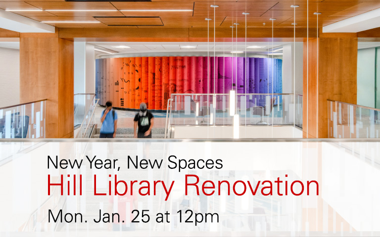 New Year, New Spaces — Hill Library Renovation