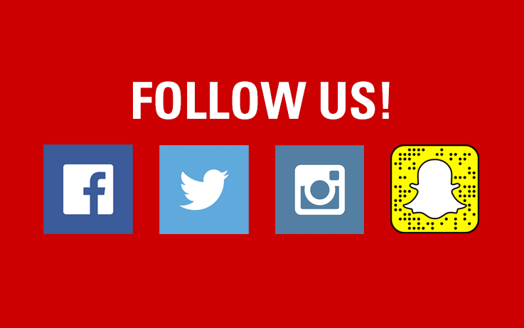 Follow Us! Facebook, Twitter, Instagram, Snapchat