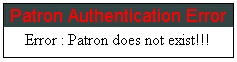 Error message - Patron Authentication Error - Patron does not exist