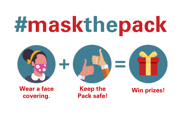 #MaskthePack: Wear a face covering. Keep the Pack safe! Win prizes!
