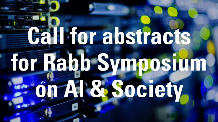 Call for abstracts for Rabb Symposium on AI & Society