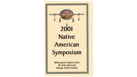 Native American Symposium brochure.  The Native American Symposium began in 2001 as a means to familiarize Native American freshmen with campus resources.