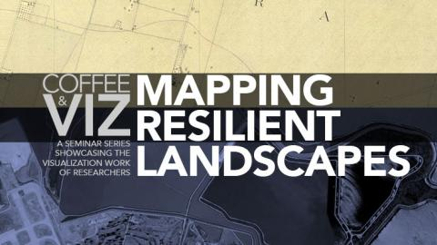 Coffee & Viz Mapping Resilient Landscapes