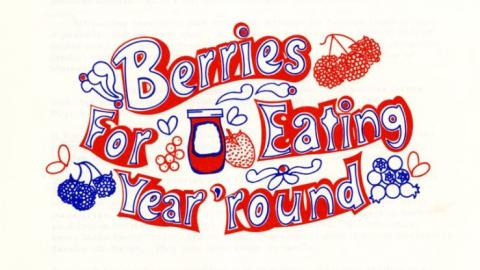 Berries for Eating Year 'Round, an NC Cooperative Extension publication, 1980