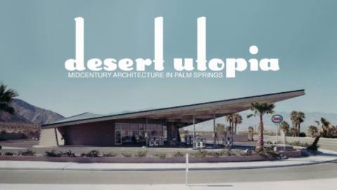 Desert Utopia Midcentury Architecture in Palm Springs