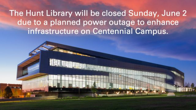 Hunt Library closed Sunday, June 2