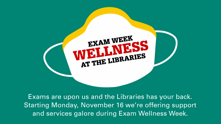 Exam Week Wellness at the Libraries