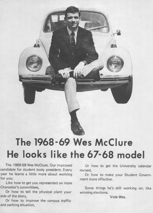 Wes McClure served two terms as NC State Student Body President.  Here is an ad from his 1968 re-election campaign.